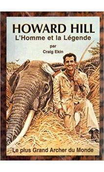 """Livre """"L'homme et la Légende HOWARD HILL par Craig Ekin - ULYSSE ARCHERIE"""