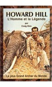 """Book """"The Man and the Legend HOWARD HILL"""" by Craig Ekin."""
